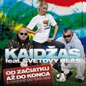 Kaidžas feat. Svetový Hlas – Od začiatku až do konca (Slovensko do toho 2010)